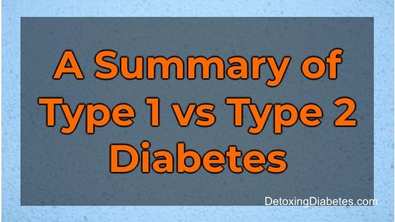 A summary of type 1 vs type 2 diabetes