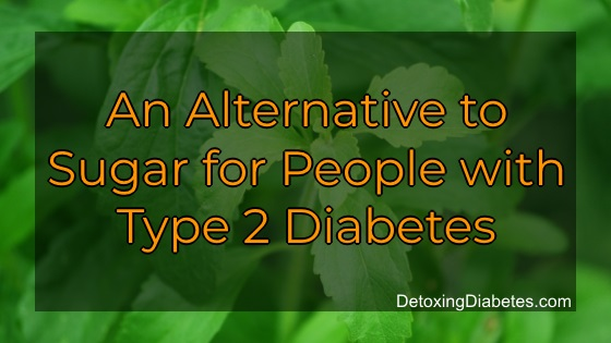 An alternative to sugar for people with type 2 diabetes
