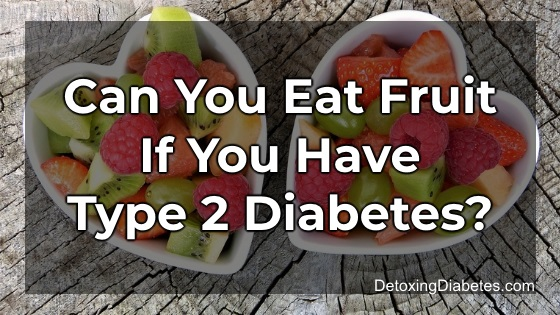 Can you eat fruit if you have type 2 diabetes?