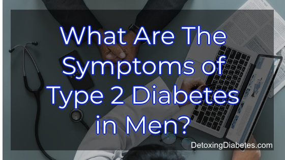 What are the symptoms of type 2 diabetes in men?