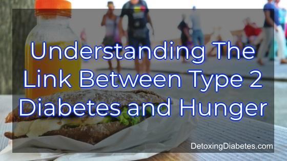Understanding the link between type 2 diabetes and hunger