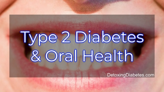 Type 2 diabetes and oral health