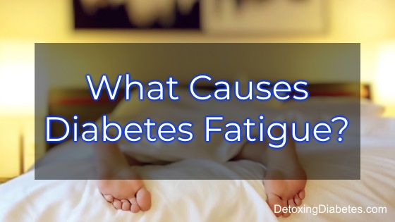 What causes diabetes fatigue?