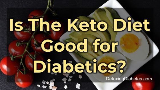 Is the keto diet good for diabetics?